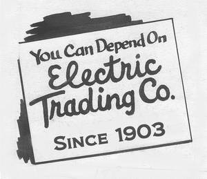 Electric Trading Company - Since 1903 - 1