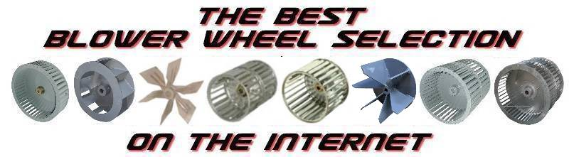 The Best Blower Wheel Selection on the Internet